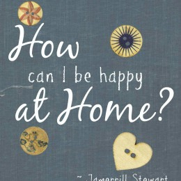 How Can I Be Happy at Home?