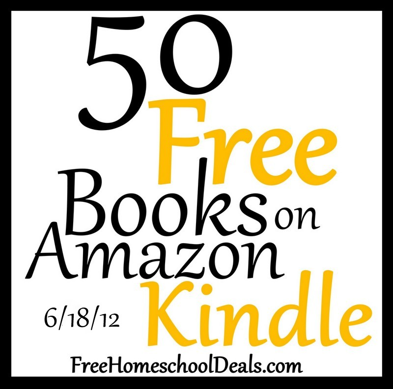 50 free books on amazon kindle 6 18 12 free homeschool deals. Black Bedroom Furniture Sets. Home Design Ideas