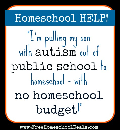 Homeschool Help! Pulling My Son with Autism out of Public School to Homeschool – with No Homeschool Budget!