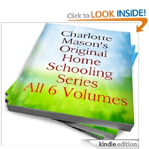 Charlotte Mason's Original Homeschooling Series