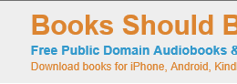 Over 3,000 Free Audio Books + eBooks for iPhone, Android, Kindle & mp3 players