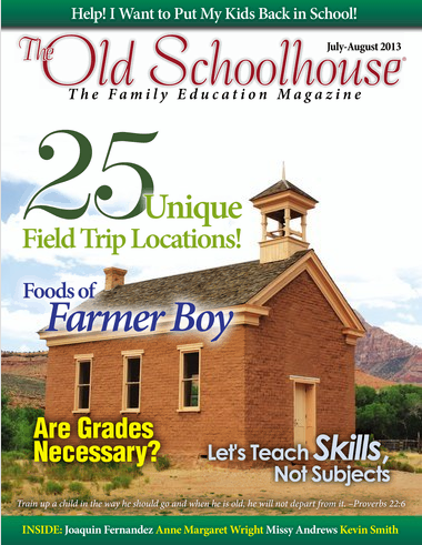 Free Homeschool Magazine: The Old Schoolhouse (July/August 2013)