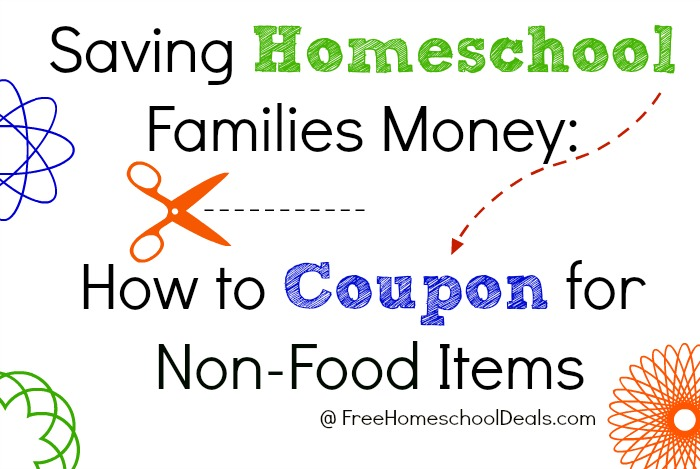 Saving Homeschool Families Money:   How to Coupon for  Non-Food Items