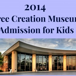 Free Creation Museum Admission for Kids in 2014!