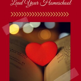 Letting your Heart Lead your Homeschool