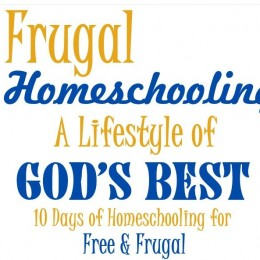 Frugal Homeschooling: A Lifestyle Of God's Best