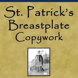 FREE St. Patrick's Breastplate Copywork (19-Pages!)