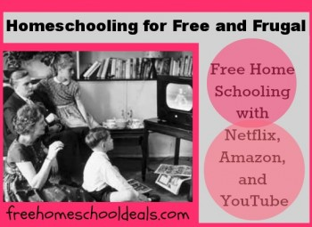 FREE homeschooling with Netflix, Amazon, and YouTube