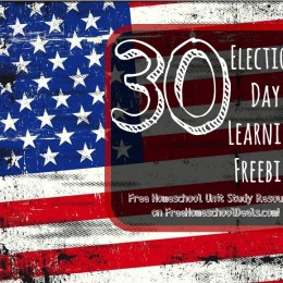 30+ Election Day Learning Freebies: Free Homeschool Unit Study Resources