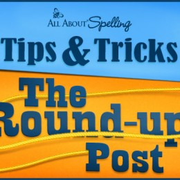 Spelling Tricks and Tips Round Up