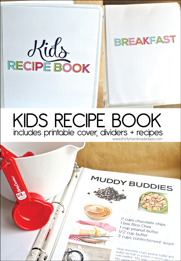 Thirty Handmade Days Has A FREE Kids Recipe Book Printable That Includes Cover Dividers And Recipes These Are Easy Which Makes Them The Perfect
