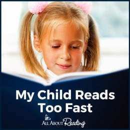 Help for When Your Child Reads Too Fast