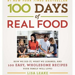 100 Days of Real Food eBook Only $1.99! (Reg. $30!)