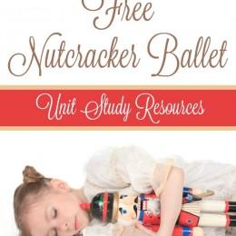 FREE Nutcracker Ballet Unit Study