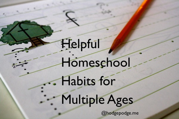 Helpful Homeschool Habits for Multiple Ages