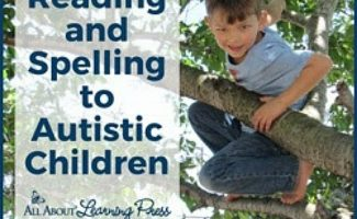 Top Reading & Spelling Teaching Tips for Autism