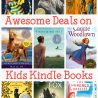 Awesome Deals on Kids Kindle Books - $4 & Under!