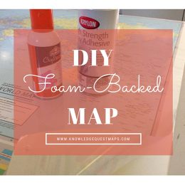 How to Make a Foam-Backed Map for Your Homeschool