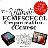 The Ultimate Homeschool Organization eCourse Only $39.99 - Limited Time!