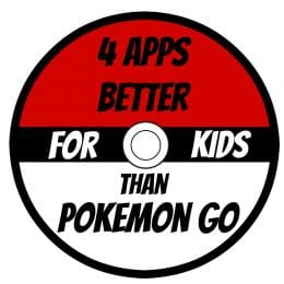 4 Apps Better For Kids Than Pokemon Go