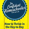 The Confident Homeschooler eBook Only $0.99! (67% Off!)