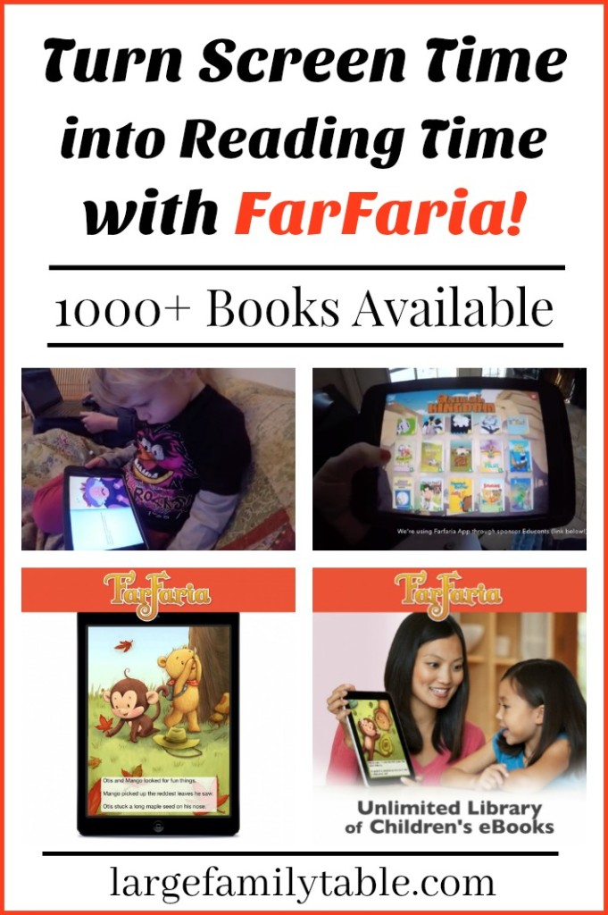 http://largefamilytable.com/turn-screen-time-into-reading-time-with-farfaria-unlimited-ebook-library/