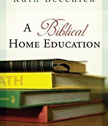 A Biblical Home Education eBook By Ruth Beechick Only $2.99! (Reg. $15!)