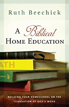 A Biblical Home Education By Ruth Beechick eBook Only $2.99! (Reg. $15!)