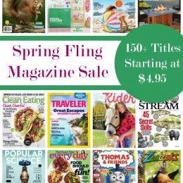 Spring Fling Magazine Sale – 150+ Titles Starting at $4.95!