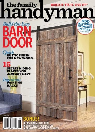 Family Handyman Magazine Only $7.99/Year!