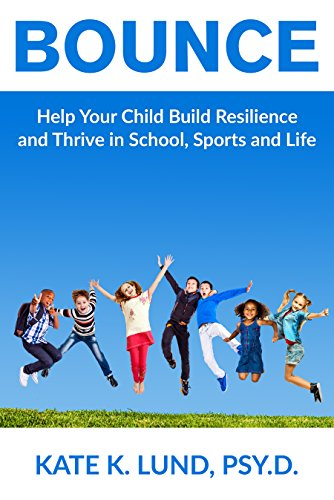 Bounce: Help Your Child Build Resilience