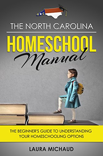 The North Carolina Homeschool Manual
