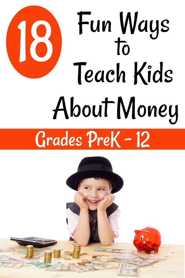 18 Fun Ways to Teach Kids About Money (Ideas for Grades PreK-12!)