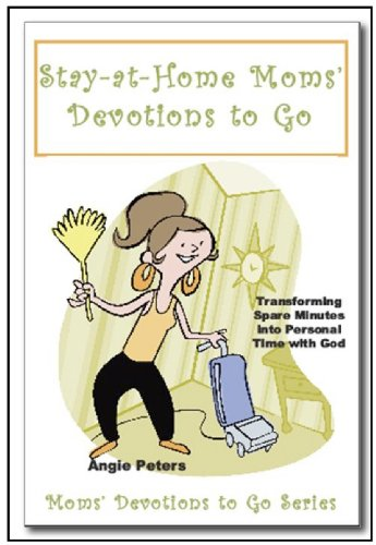 The Stay-at-Home Moms' Devotions to Go