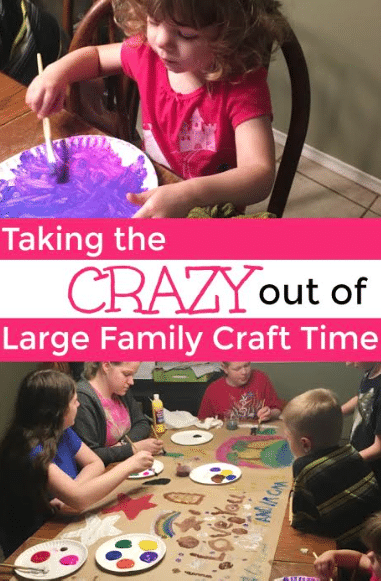 Taking the Crazy Out of Large Family Craft Time