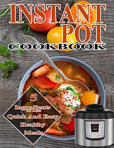 Instant Pot 5 Ingredient Cookbook