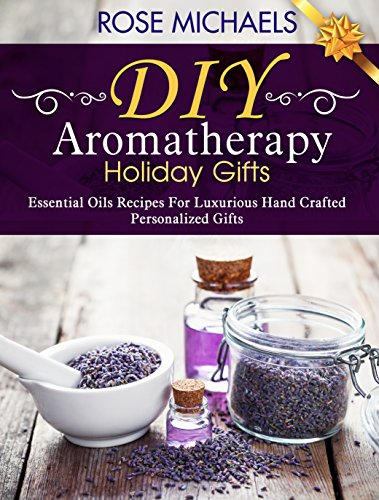 DIY Aromatherapy Holiday Gifts