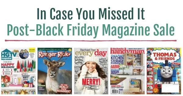 In Case You Missed It Post-Black Friday Magazine Sale