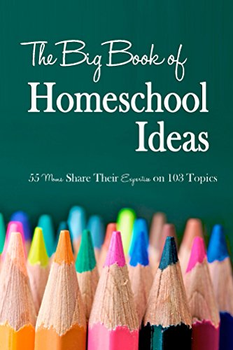 The Big Book of Homeschool Ideas