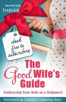 Free eBook: The Good Wife's Guide - Embracing Your Role As Helpmeet