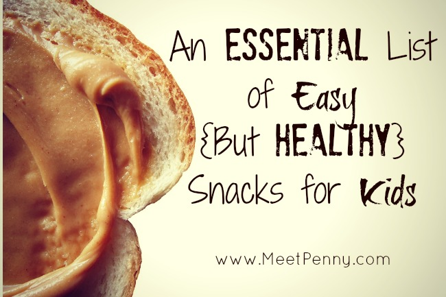 Free An Essential List of Easy {But Healthy} Snacks with Printable