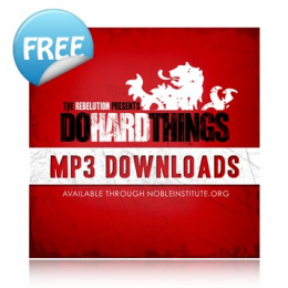 Free Audio Download: The Do Hard Things Conference by Alex & Brett Harris