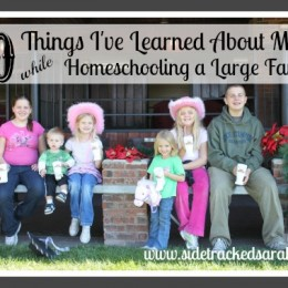 Many Things I've Learned About Myself When Homeschooling a Large Family