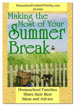 Free eBook: Making the Most of Your Summer - Tips & Ideas for Homeschoolers