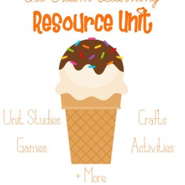 Free Ice Cream Learning Resource Unit: Unit Studies, Games, Activities, Crafts, + More!