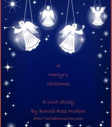 Christmas: A Martyr's Christmas Unit Study - Free!