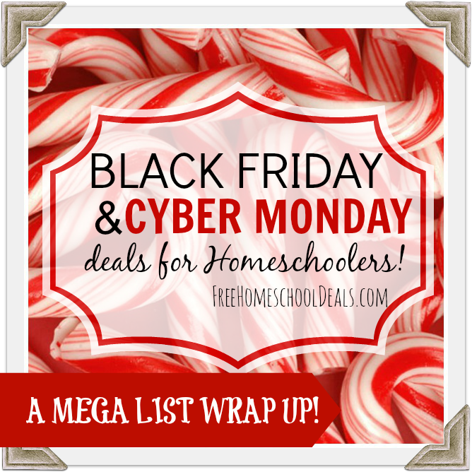 Black Friday & Cyber Monday Deals for Homeschoolers