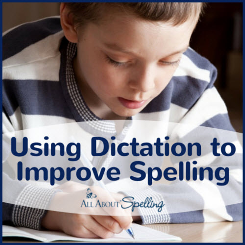 Using Dictation to Improve Spelling