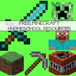 Free Minecraft Homeschool Resources: Printables, Crafts, Snacks, Games + More!