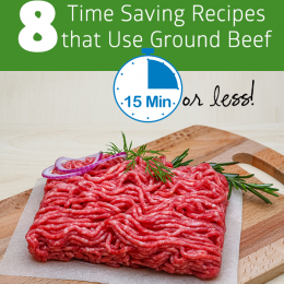 8 Time Saving Recipes that Use Ground Beef – 15 Minutes or Less!